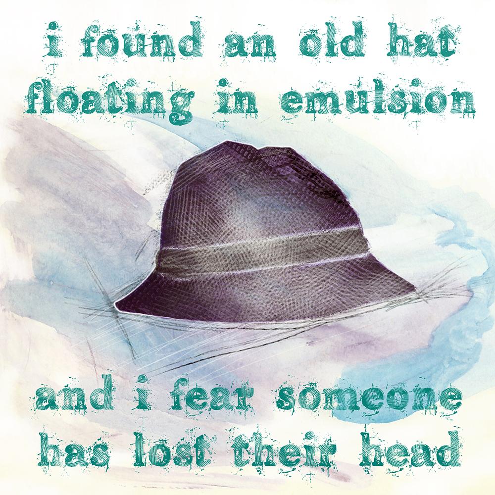 hat floating in emulsion